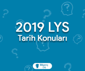 2019 LYS Tarih Konuları ve Soru Dağılımları (ÖSYM)