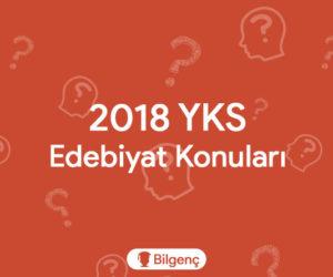 2018 YKS Edebiyat Konuları ve Soru Dağılımları (ÖSYM)
