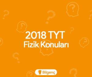 2018 TYT Fizik Konuları ve Soru Dağılımları (ÖSYM)