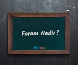 Forum Nedir | Forumun Özellikleri Nelerdir
