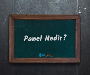 Panel Nedir | Panelin Özellikleri Nelerdir