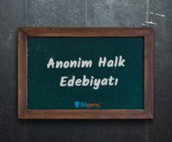 Anonim Halk Edebiyatı Özellikleri Türleri ve Şekilleri