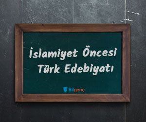 İslamiyet Öncesi Türk Edebiyatı ve Özellikleri